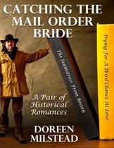 Catching the Mail Order Bride: A Pair of Historical Romances