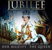 Jubilee - Celebration In Music Of Her Majesty