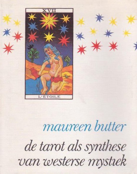 TAROT ALS SYNTHESE VAN WESTERSE MYSTIEK - Maureen Butter |