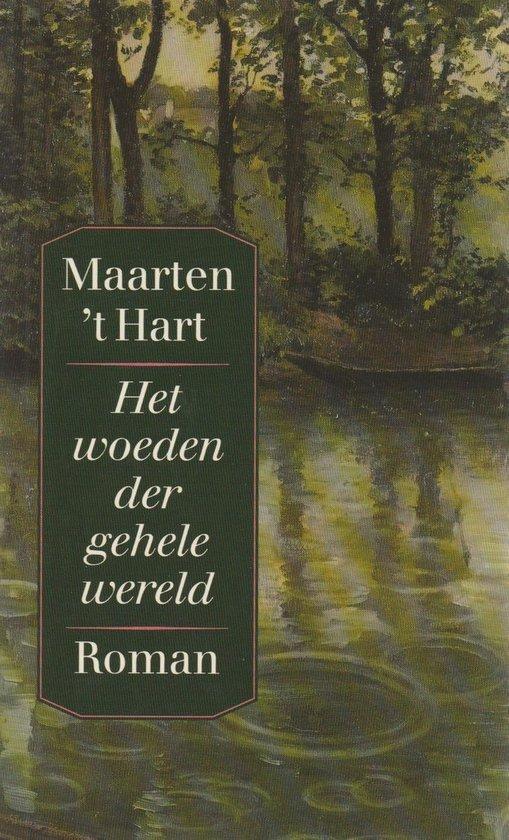Het woeden der gehele wereld - Maarten 't Hart   Readingchampions.org.uk