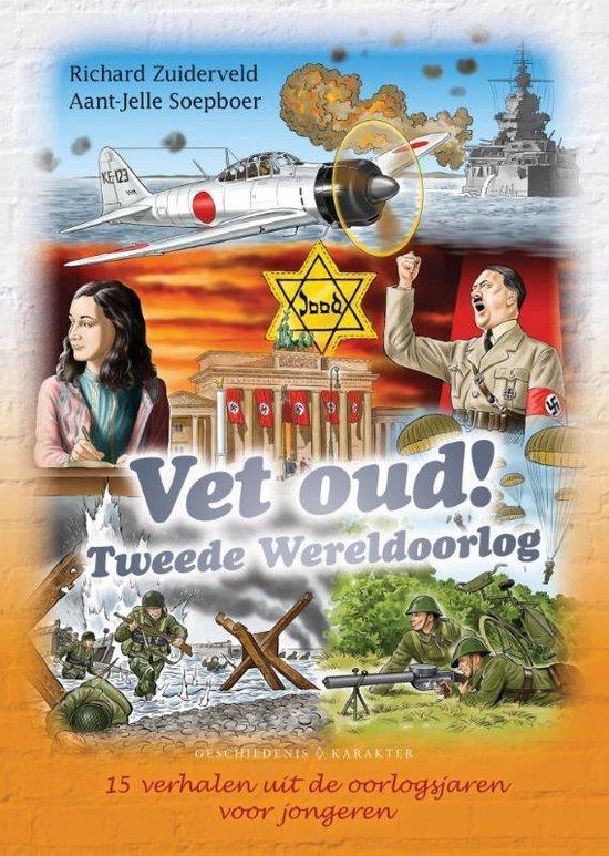 Vet oud! 4 - Tweede Wereldoorlog - Richard Zuiderveld  