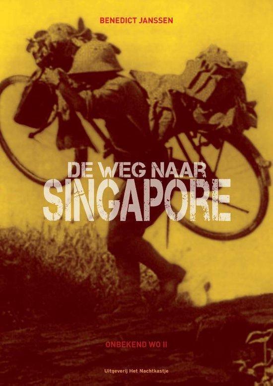 Onbekend WOII - De weg naar Singapore - Benedict Janssen |