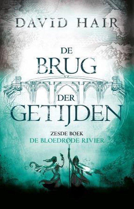 De Brug der Getijden - De bloedrode rivier - David Hair | Fthsonline.com