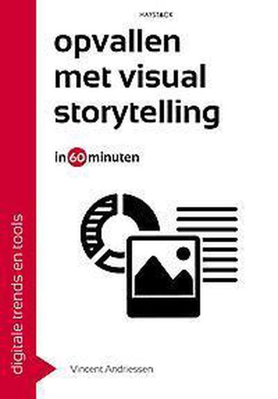 Digitale trends en tools in 60 minuten 31 - Opvallen met visual storytelling in 60 minuten - Vincent Andriessen |