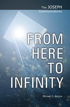 The Joseph Communications: From Here to Infinity