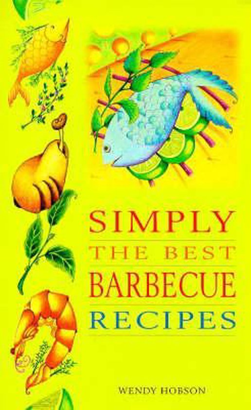 Simply the Best Recipes for the Barbecue