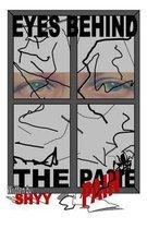 Eyes Behind the Pane/Pain