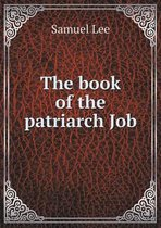 The Book of the Patriarch Job
