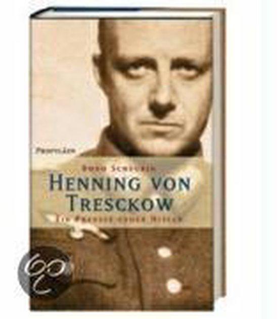 Henning von Tresckow. Eine Preusse gegen Hitler
