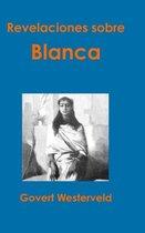 Revelaciones Sobre Blanca