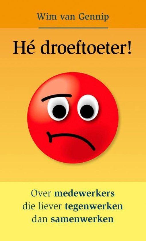 Cover van het boek 'Hé Droeftoeter' van Wim van Gennip