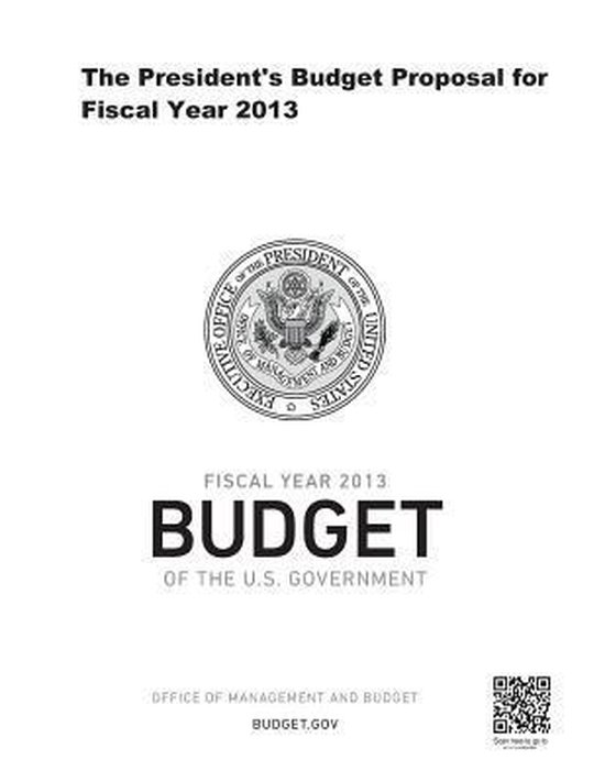 The President's Budget Proposal for Fiscal Year 2013