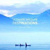 Ultimate Wildlife Destinations