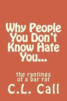 Why People You Don't Know Hate You...