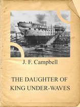 THE DAUGHTER OF KING UNDER-WAVES