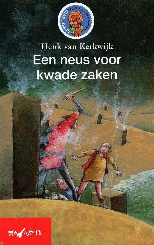 Een neus voor kwade zaken - Henk van Kerkwijk |