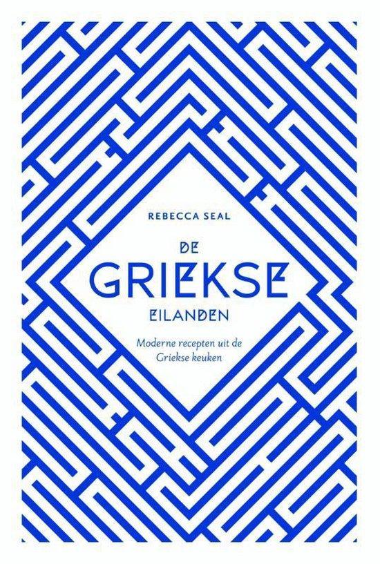 De Griekse eilanden - Rebecca Seal  