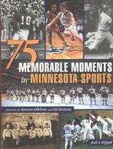75 Memorable Moments in Minnesota Sports