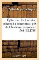 Epitre d'un fils a sa mere, piece qui a concouru au prix de l'Academie francoise en 1768.