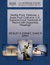 Martha Pryor, Petitioner, V. Susie Pryor Craft et al. U.S. Supreme Court Transcript of Record with Supporting Pleadings