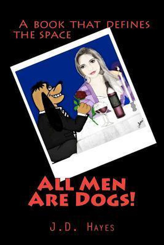 All Men Are Dogs