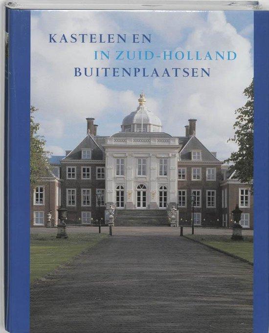 Kastelen en buitenplaatsen in Zuid-Holland - J. Stover |
