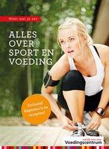Boek cover Weet wat je eet - Alles over sport en voeding van Stichting Voedingscentrum Nederl