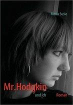 Mr. Hodgkin Und Ich