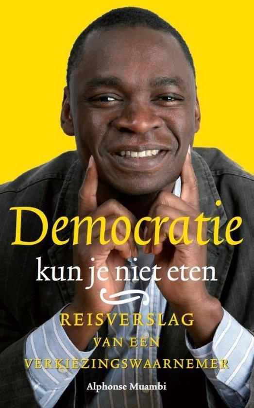 Democratie kun je niet eten - Alphonse Muambi | Fthsonline.com