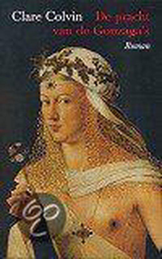 De Pracht Van De Gonzaga'S - Clare Colvin |