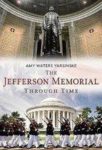 The Jefferson Memorial Through Time
