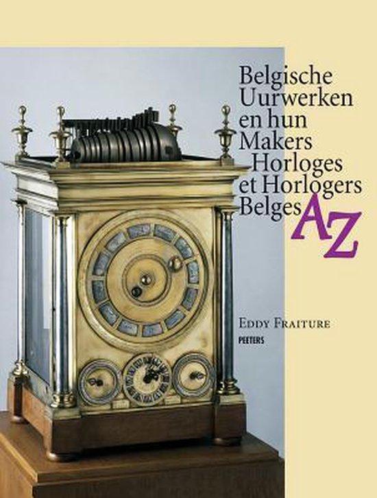 Belgische uurwerken en hun makers az - horloges et horlogers belges az - E. Fraiture |
