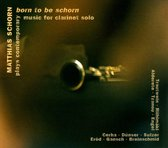 Born To Be Schorn - Contemporary Music For Clarine