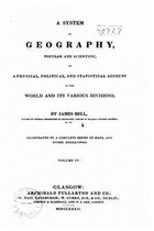 A System of Geography, Popular and Scientific, or a Physical, Political, and Statistical Account of the World and Its Various Divisions