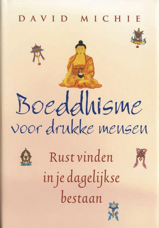 Boeddhisme Voor Drukke Mensen - David Michie |