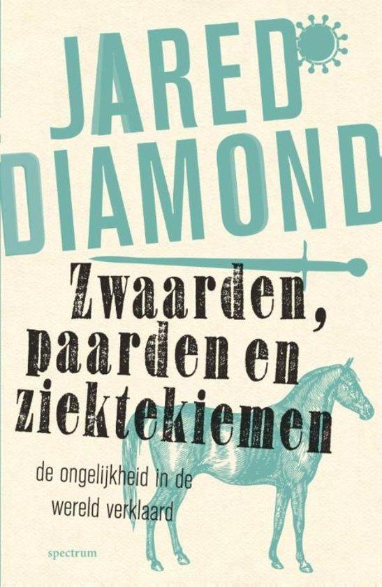 Zwaarden, paarden en ziektekiemen - Jared Diamond |