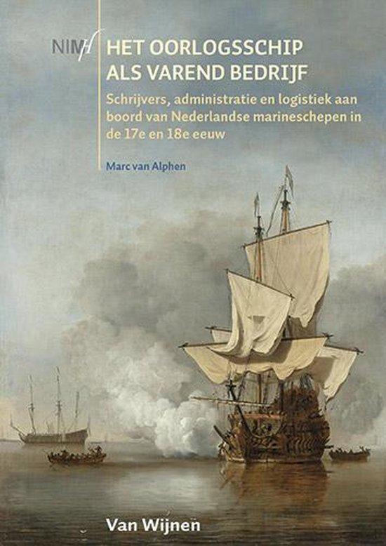 Het oorlogsschip als varend bedrijf - Marc van Alphen | Fthsonline.com