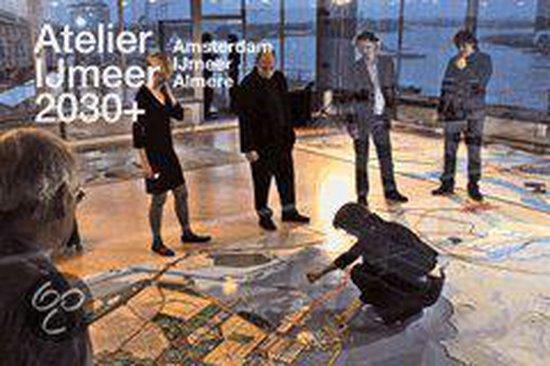 Atelier ijmeer 2030 + - T. Koolhaas | Fthsonline.com