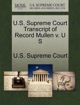 U.S. Supreme Court Transcript of Record Mullen V. U S