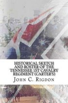 Historical Sketch and Roster of the Tennessee 1st Cavalry Regiment (Carter's)