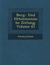 Berg- Und H Ttenm Nnische Zeitung, Volume 61