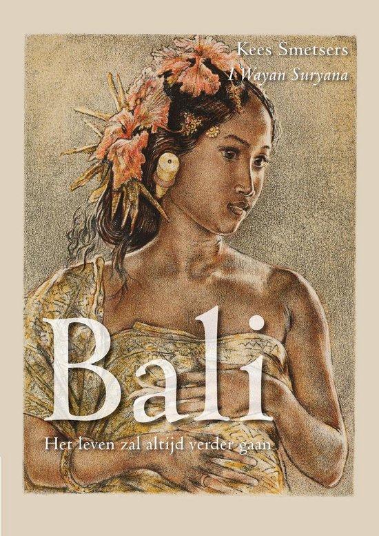 Bali, Het leven zal altijd verder gaan - Kees Smetsers |