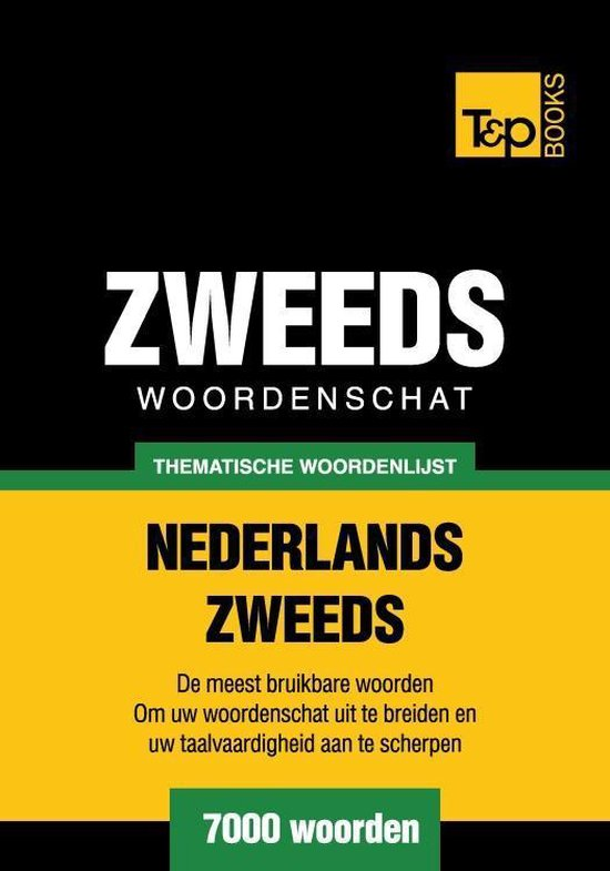 Thematische woordenschat Nederlands-Zweeds - 7000 woorden - Andrey Taranov |