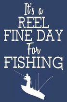 It's A Reel Fine Day For Fishing