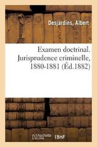 Examen doctrinal. Jurisprudence criminelle, 1880-1881
