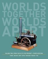 Worlds Together, Worlds Apart - A History of the World, Volume 2