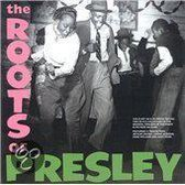 The Roots Of Presley