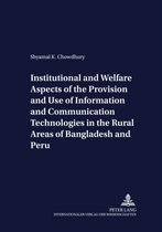 Institutional and Welfare Aspects of the Provision and Use of Information and Communication Technologies in the Rural Areas of Bangladesh and Peru