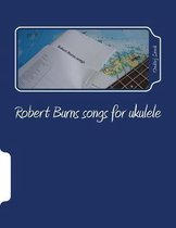 Robert Burns Songs for Ukulele