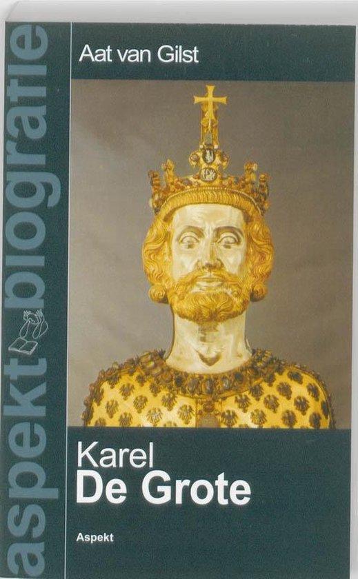 Karel de Grote - Aat van Gilst |